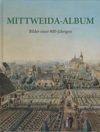 Mittweida-Album, Bilder einer 800-Jährigen