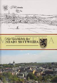 Zur Geschichte der Stadt Mittweida