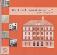 """Der """"Carl-Georg-Weizel-Bau"""""""
